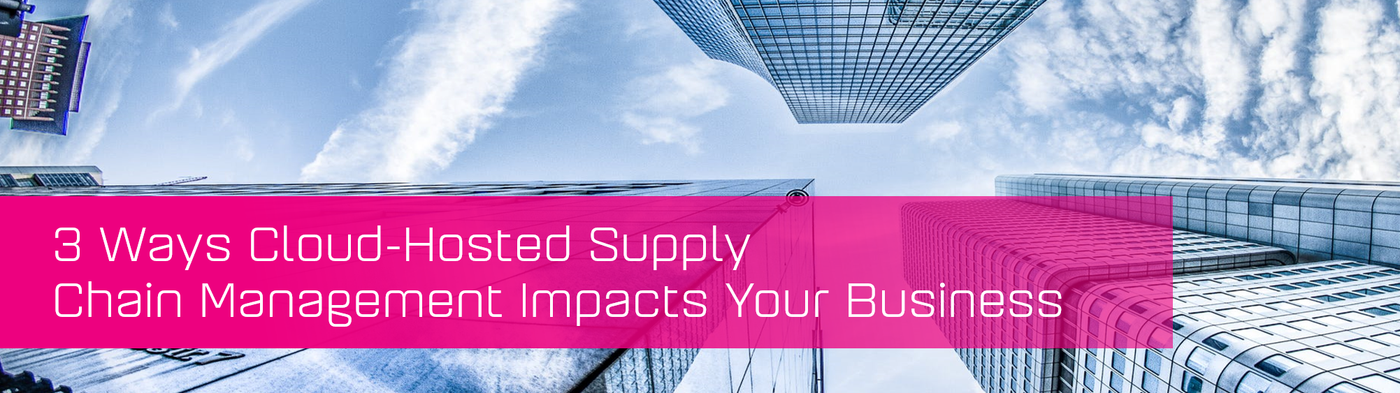 KCS SA - Blog - 3 ways cloud hosted supply chain impacts your business banner