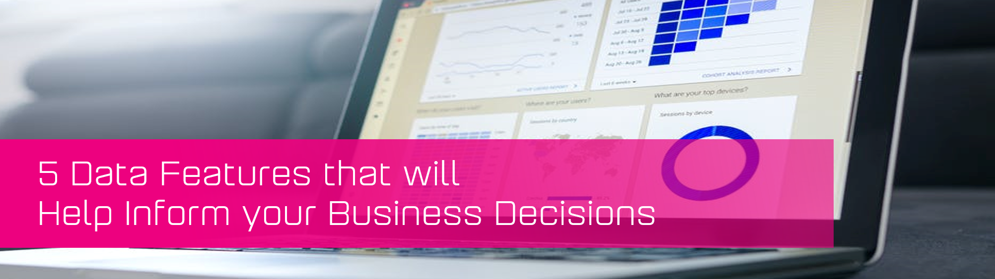 KCS SA - Blog - 5 Data features for business decisions banner