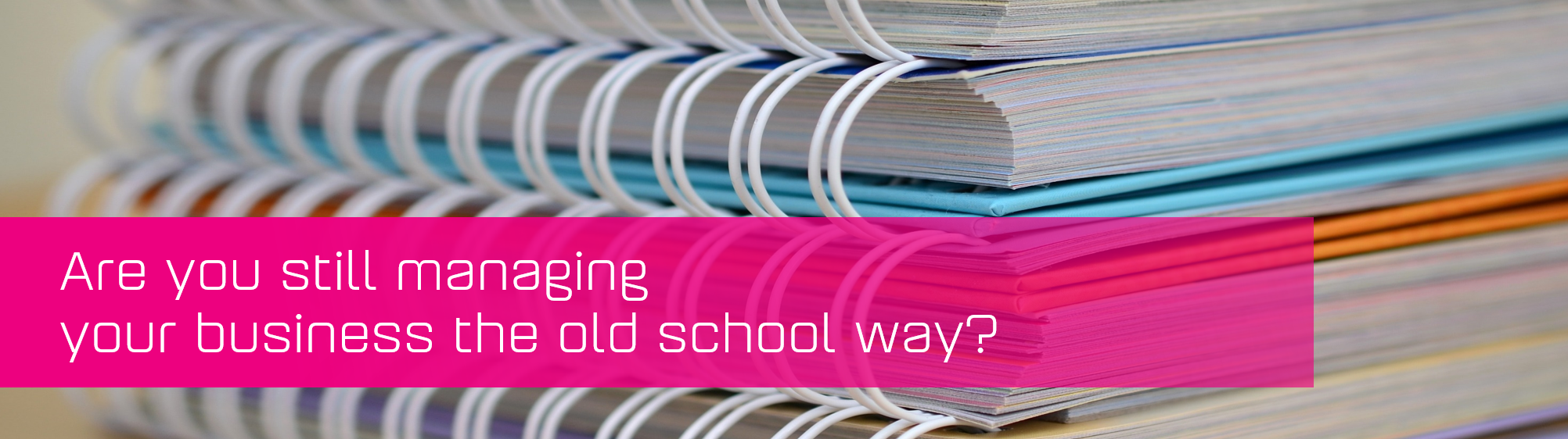 KCS SA - Blog - Are you still managing your business the old school way banner