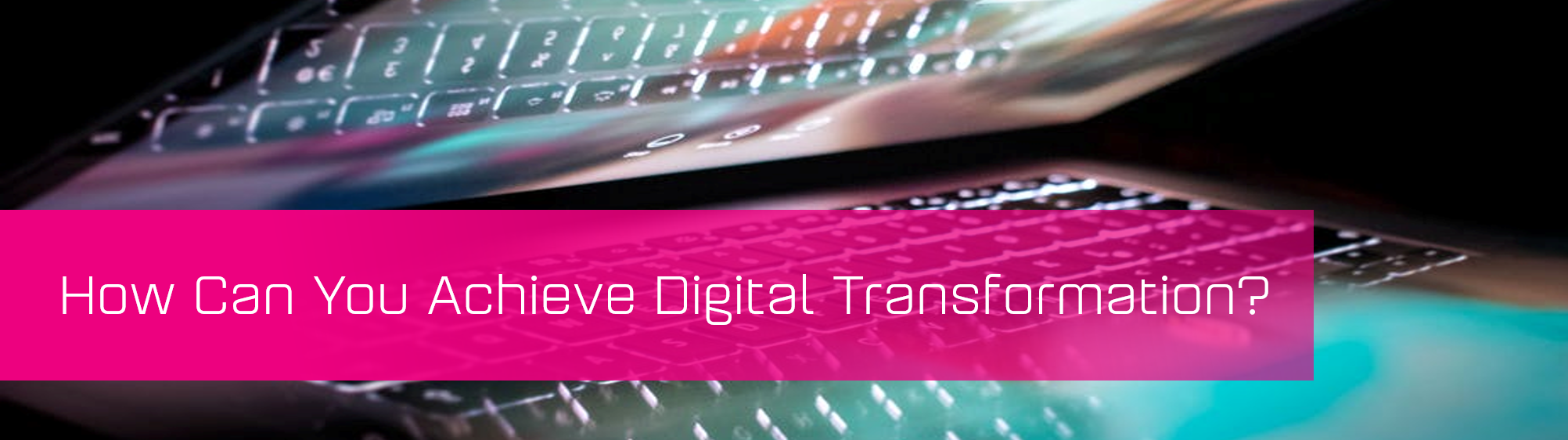 KCS SA - Blog - How Can You Achieve Digital Transformation banner