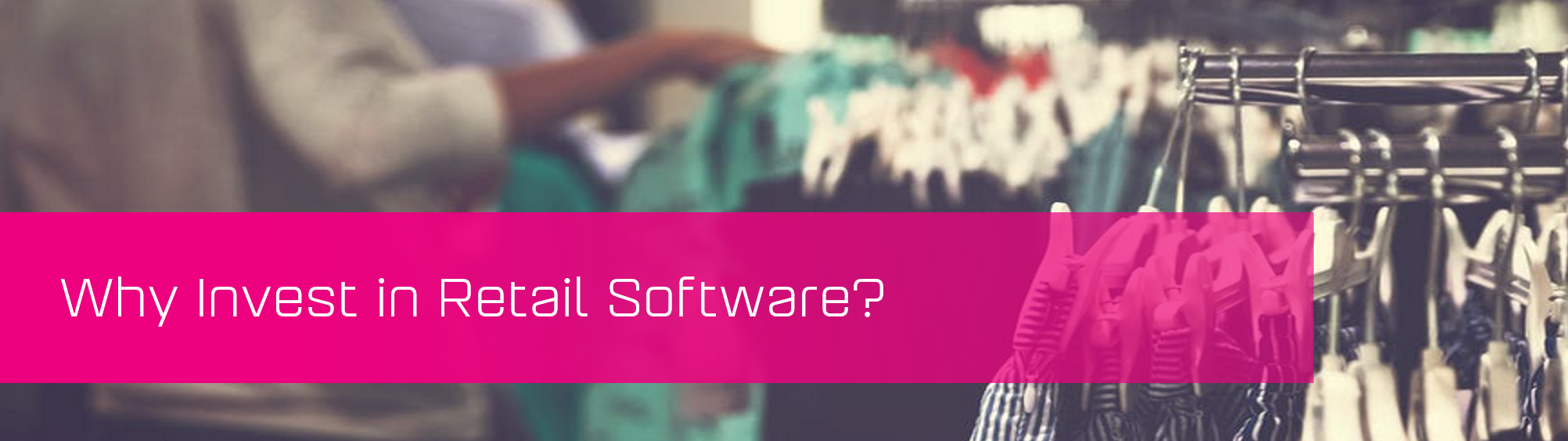 KCS SA - Blog - why invest in retail software banner