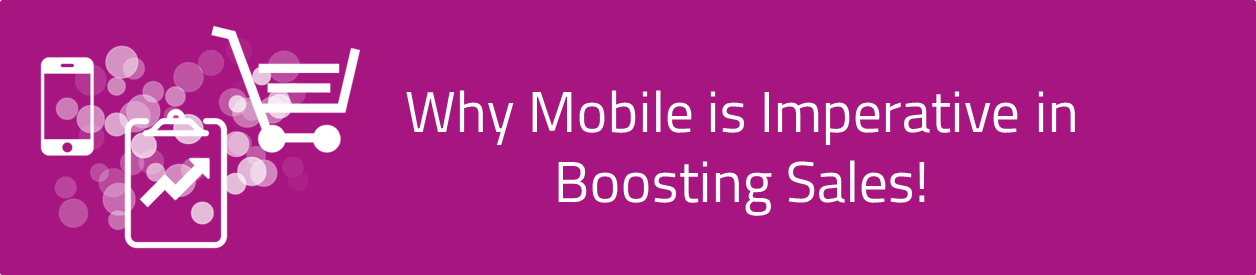 KCS-SA Why Mobile is Imperative in Boosting Sales Image